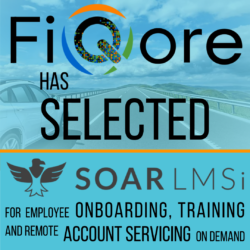 Fiqore has selected SOARLMSi for employee onboarding, training and client Account servicing on demand